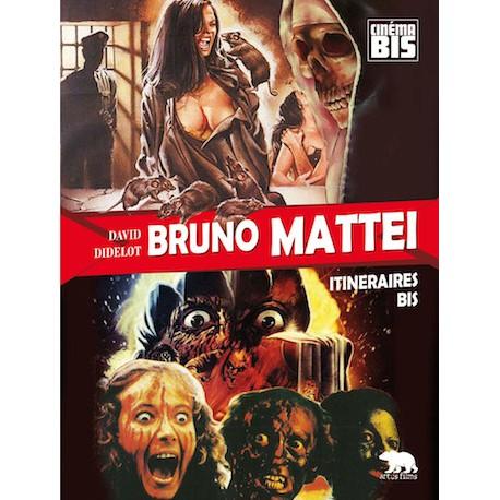 Bruno Mattei - Itinéraires Bis